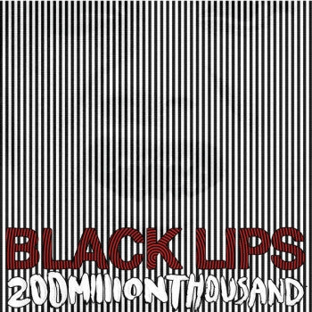 BLACK LIPS - 20 Million Thousand LP