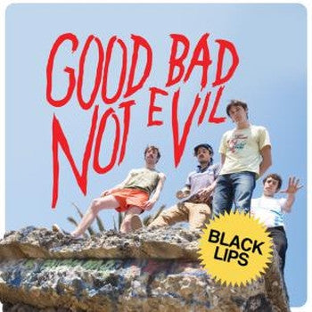 BLACK LIPS - Good Bad Not Evil LP