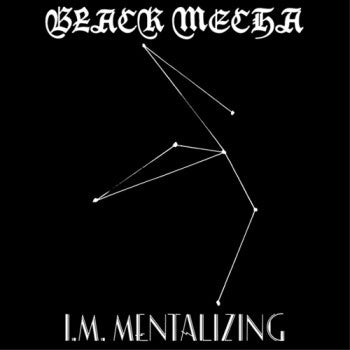 BLACK MECHA - I.M. Mentalizing LP