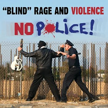 """BLIND"" RAGE AND VIOLENCE - No Police 7"""