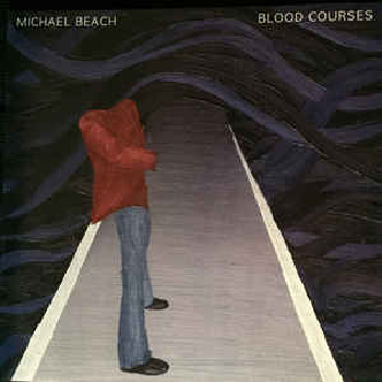 MICHAEL BEACH - Blood Courses LP