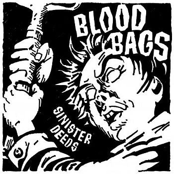 BLOODBAGS - Sinister Needs 7""