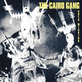 CAIRO GANG - Goes Missing LP