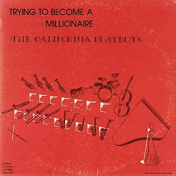 ** FLASH SALE ** CALIFORNIA PLAYBOYS - Trying To Become A Millionaire LP
