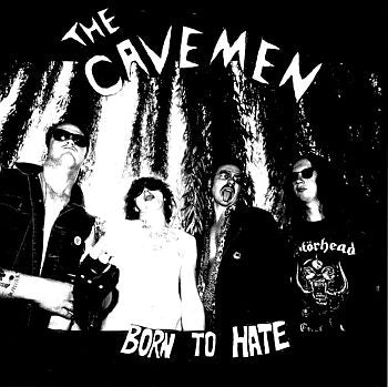 CAVEMEN - Born To Hate LP / CD