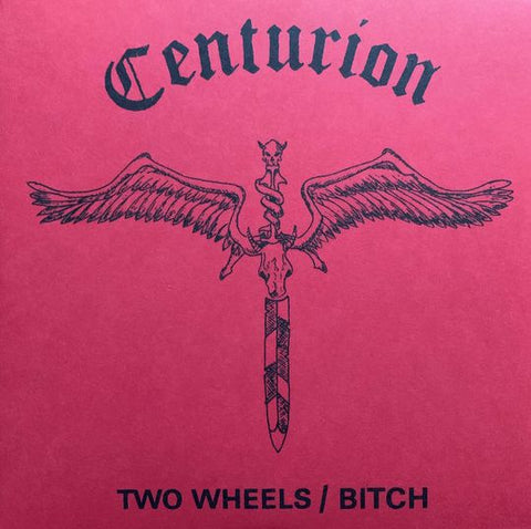 CENTURION ‎– Two Wheels / Bitch 7""