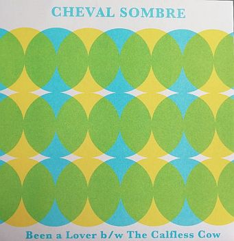 CHEVAL SOMBRE - Been A Lover 7""