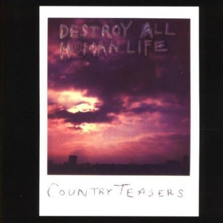 COUNTRY TEASERS - Destroy All Human Life LP