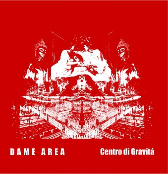 ** FLASH SALE ** DAME AREA - Centro Di Gravita LP