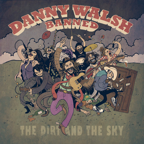 DANNY WALSH BANNED - The Dirt And The Sky LP / CD