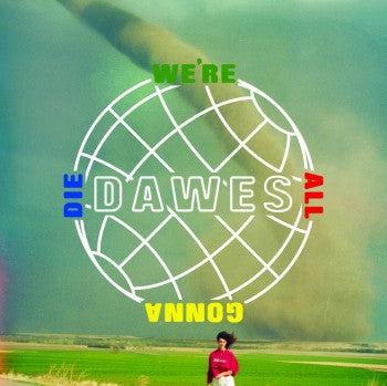DAWES - We're All Gonna Die LP