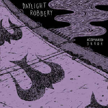 DAYLIGHT ROBBERY – Accumulated Error LP
