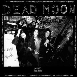 DEAD MOON - Trash & Burn LP