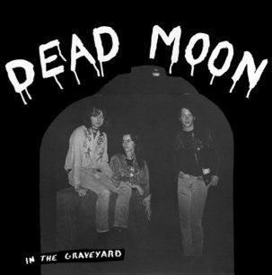 DEAD MOON - In The Graveyard LP / CD