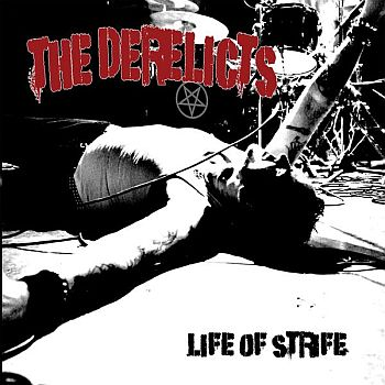 DERELICTS - Life Of Strife LP