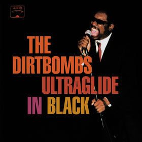 DIRTBOMBS - Ultraglide In Black LP