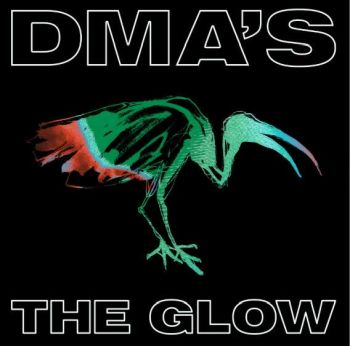 DMA's - The Glow LP