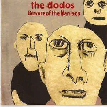 DODOS ‎– Beware Of The Maniacs LP