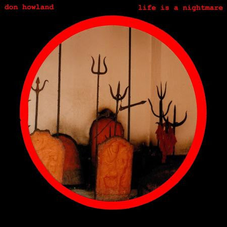 DON HOWLAND - Life Is A Nightmare LP