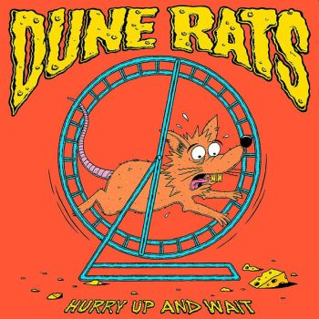 DUNE RATS - Hurry Up And Wait LP (Animated PIC DISC)