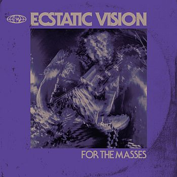 ECSTATIC VISION - For The Masses LP