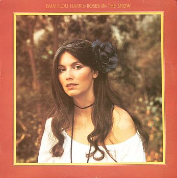 EMMYLOU HARRIS - Roses In The Snow LP