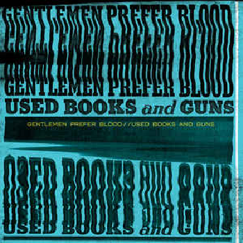 GENTLEMEN PREFER BLOOD -  Used Books And Guns LP