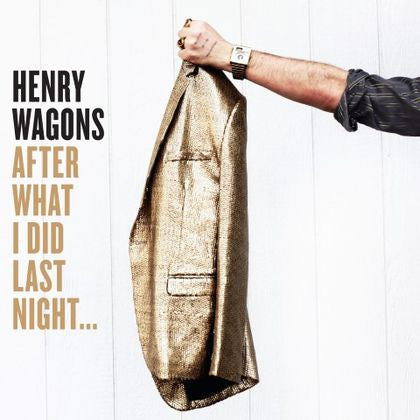 ** FLASH SALE ** HENRY WAGONS - After What I Did Last Night... LP
