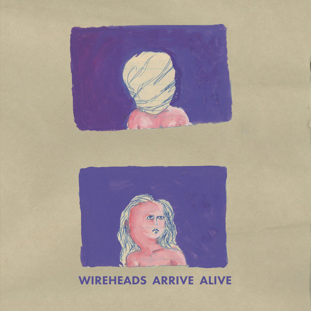 WIREHEADS - Arrive Alive LP