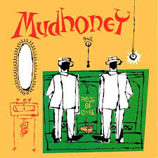 MUDHONEY - Piece of Cake LP