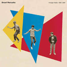 SMART REMARKS - Foreign Fields: 1982-1984 LP