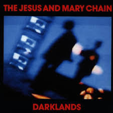 JESUS AND MARY CHAIN - Darklands LP