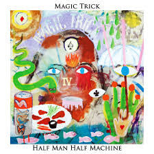 ** FLASH SALE ** MAGIC TRICK - Half Man Half Machine LP