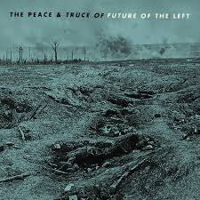 FUTURE OF THE LEFT - The Peace & Truce of Future of the Left LP / CD