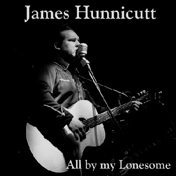 JAMES HUNNICUTT - All By My Lonesome LP