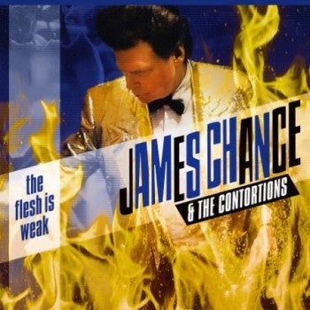 JAMES CHANCE & THE CONTORTIONS - The Flesh Is Weak LP