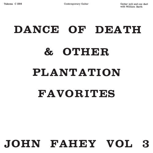 JOHN FAHEY - Volume 3: Dance of Death & Other Plantation Favorites LP