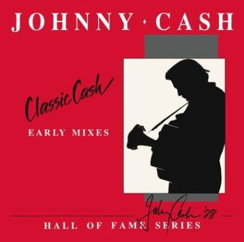 JOHNNY CASH – Classic Cash: Hall of Fame Series – Early Mixes 1987 2LP (RSD 2020)