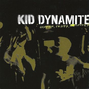 KID DYNAMITE - Shorter, Faster, Louder LP (colour vinyl)