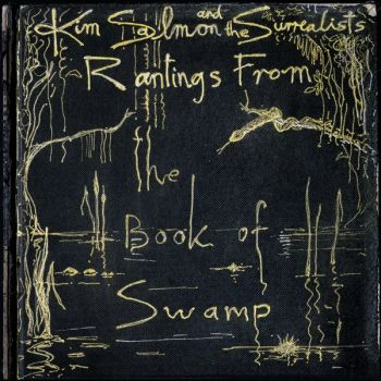 KIM SALMON and the SURREALISTS - Rantings From the Book Of Swamp 2LP