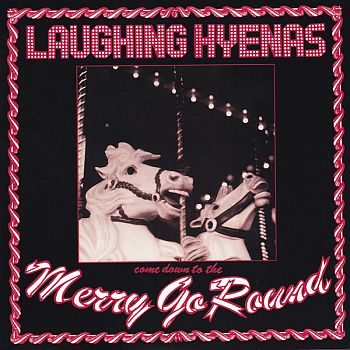 LAUGHING HYENAS - Merry Go Round 2LP