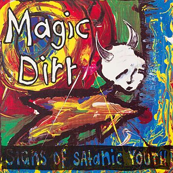 MAGIC DIRT - Signs of Satanic Youth 12""