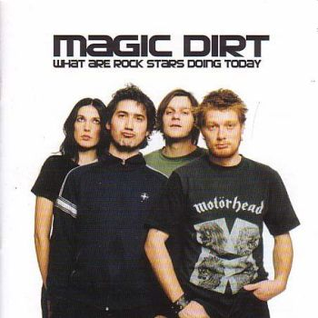 MAGIC DIRT - What Are Rock Stars Doing Today LP (colour vinyl)