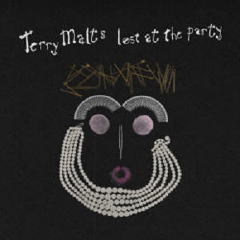 TERRY MALTS - Lost At The Party LP