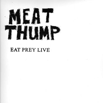 MEAT THUMP - Eat Prey Live LP