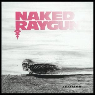 NAKED RAYGUN - Jettison LP