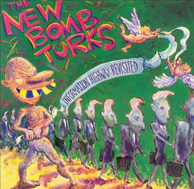 NEW BOMB TURKS - Information Highway Revisited LP / CD