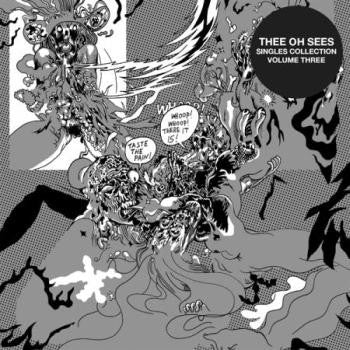 THEE OH SEES - Singles Collection Vol. 3 LP