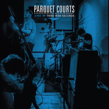 PARQUET COURTS - Live at Third Man Records LP