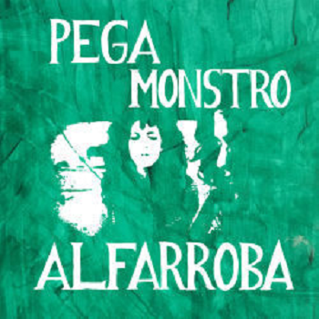 PEGA MONSTRO - Alfarroba LP